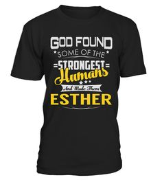 """# ESTHER - Strongest Humans Name Shirts .    God Found Some Of The Strongest Humans And Made Them ESTHER Name ShirtsSpecial Offer, not available anywhere else!Available in a variety of styles and colorsBuy yours now before it is too late! Secured payment via Visa / Mastercard / Amex / PayPal / iDeal How to place an order  Choose the model from the drop-down menu Click on """"Buy it now"""" Choose the size and the quantity Add your delivery address and bank details And that's it!"""