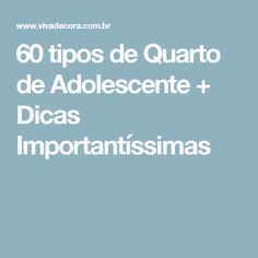 60 tipos de Quarto de Adolescente + Dicas Importantíssimas