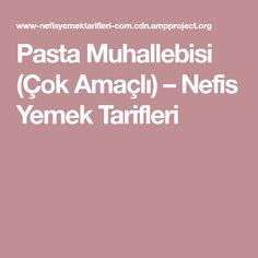 Pasta Muhallebisi (Çok Amaçlı) – Nefis Yemek Tarifleri