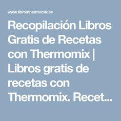 Recopilación Libros Gratis de Recetas con Thermomix   Libros gratis de recetas con Thermomix. Recetas y accesorios Thermomix