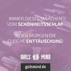 Mehr Sprüche auf: www.girlsmind.de  #morgens #aufstehen #aufwachen #aussehen #makeup #styling #style #haare #gesicht #schönheit #schön