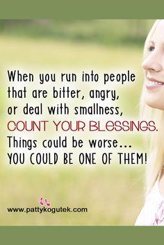 Count your blessings! http://pattykogutek.com/inspirational-insights/