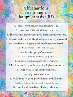 """Thank you to Tamara Laporte at willowing arts for allowing me to use her """"Affirmations for living a happy creative life"""" poster. Positive Affirmations Quotes, Affirmation Quotes, Positive Quotes, Quotes To Live By, Me Quotes, Wisdom Quotes, The Artist's Way, Law Of Attraction Affirmations, Book Of Life"""