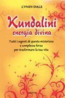 Kundalini Energia Divina  Tutti i segreti di questa misteriosa e complessa forza per trasformare la tua vita  traduzione di Roberto Sorgo  Dale Cyndi, Armenia