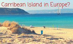 Carribean Island in Europe-