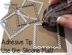 Stamping Tip; use the Silicone craft mat under your skinny square frame so that the snail adhesive goes only on the frame or other intricate design. GENIUS!