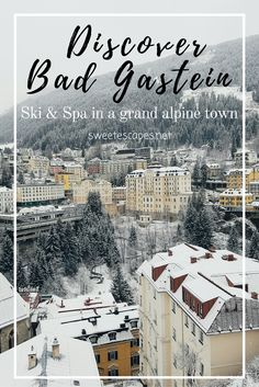 A grand town in the middle of the Austrian alps is where ski and spa lovers meet. A true winter wonderland!
