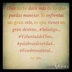 Dios sabe lo que hace... #Solodigo... #VoluntaddeDios... #palabrasdeverdad... #Fesobrenatural...
