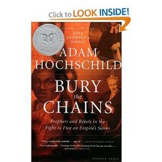 Bury the Chains, by Adam Hochschild. On the British abolition movement, which involved people boycotting sugar produced with slave labor.