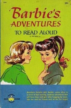 Barbie's Adventures to Read Aloud - I remember this book from childhood!  I loved this series of Read Aloud books;  I think they were published by Wonder Books.
