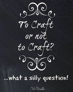 These craft quotes are going to inspire you! Yes, even us crafters need words of wisdom from time to time to keep the creative juices flowing. Tatto Skull, Craft Room Signs, Craft Rooms, Best Quotes, Funny Quotes, Hilarious Memes, Scrapbook Quotes, Silly Questions, Crochet Humor