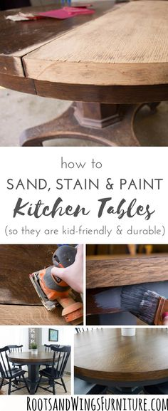 How to sand, stain and paint kitchen tables so they are durable and kid-friendly.  Transform a wood table from old and worn into something that will last for decades.  Makeover by Roots and Wings Furniture.