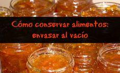 Cómo conservar alimentos: envasar al vacío