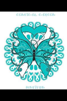 Teal ribbon butterfly for cervical cancer survivor  January is cervical cancer awareness month, get your pap done.