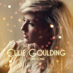 ▶ ELLIE GOULDING - Your song. Currently my favorite song out there.