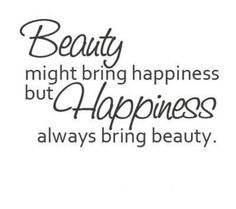 Quote About Beauty Picture beauty might bring happiness but happiness always bring Quote About Beauty. Here is Quote About Beauty Picture for you. Quote About Beauty quotes about beauty ratethequote. Quote About Beauty 400 beautiful . Life Quotes Love, Girly Quotes, Quotes To Live By, Me Quotes, Motivational Quotes, Inspirational Quotes, Selfie Quotes, Smart Quotes, Random Quotes