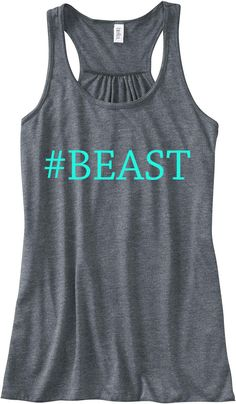Hashtag Beast Work Out Train Gym Tank Top Flowy Racerback Workout Custom Colors You Choose Size & Colors. $24.00, via Etsy.