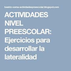 ACTIVIDADES NIVEL PREESCOLAR: Ejercicios para desarrollar la lateralidad