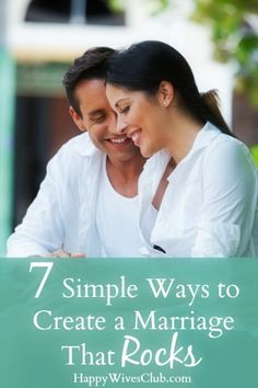 7 Simple Ways to Create a Marriage That Rocks