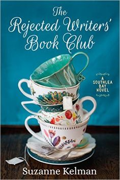 """Tea With Friends: """"The Rejected Writers' Book Club"""" by Suzanne Kelman. A light, fluffy story to read for fun."""