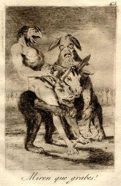 In 1799 Francisco de Goya y Lucientes (1746-1828) published a series of 80 prints called 'Los Caprichos'. [Look+How+Solemn+They+Are!+(Caprichos,+no.+63+Miren+que+grabes!).jpg]
