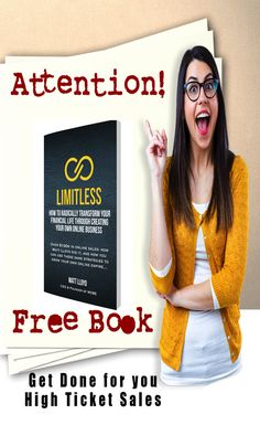 Limitless is the new book that will demonstrate how you can make High ticket sales leveraging a sales team that makes the calls for you