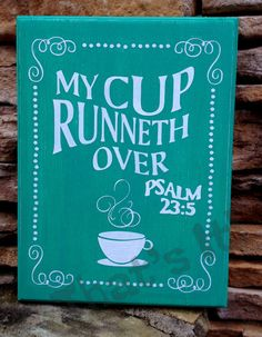 Hand Painted Wood Sign Made in USA Psalm 23 My Cup Runneth Over Teal and White Next Day shipping #HEPTEAM