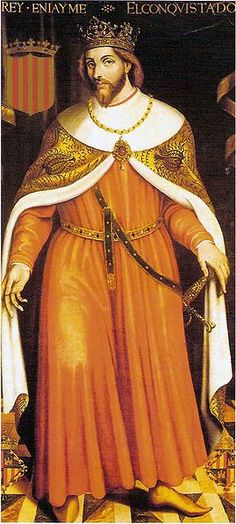 """James I, """"The Conqueror"""" King of Aragon, Valencia, & Majorca, Count of Barcelona, and Lord of Montpellier"""