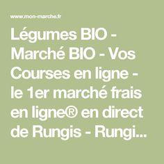 Légumes BIO - Marché BIO - Vos Courses en ligne - le 1er marché frais en ligne® en direct de Rungis - Rungis vous livre en 1 clic®