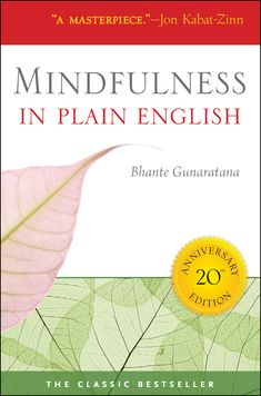 This book keeps popping up, it circles around me. Mindfulness in Plain English | Wisdom Publications.