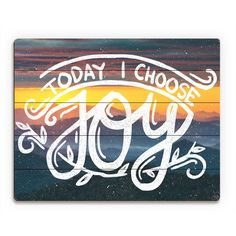 Encourage a happy outlook with this 'Today I Choose Joy' wall art. Made with high-quality color printed onto sturdy birchwood with vintage-looking, hand-distressed corners, this artwork ships ready to #artsandcrafts