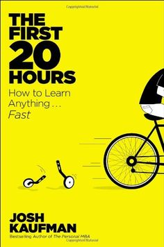 The First 20 Hours: How to Learn Anything . . . Fast! by Josh Kaufman,http://www.amazon.com/dp/1591845556/ref=cm_sw_r_pi_dp_oO0jtb0QGVDZHMRN