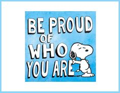 Be Proud Of Who You Are life quotes quotes life snoopy snoopy quotes life quotes and sayings life inspiring quotes life image quotes Snoopy And Charlie, Snoopy Love, Charlie Brown And Snoopy, Snoopy And Woodstock, Peanuts Quotes, Snoopy Quotes, The Words, Keep It Real, Motivacional Quotes