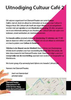 15 Okt - Uitnodiging Cultuur Café  2- DiamantTheater - http://www.wijkmariahoeve.nl/15-okt-uitnodiging-cultuur-cafe-2-diamanttheater/ -   Uitnodiging Cultuur Café 2 Dit seizoen organiseert het DiamantTheater een serie CultuurCafé's, met als doel om elkaar te ontmoeten en te praten over Cultuur in Haagse Hout. Elk CultuurCafé heeft een eigen thema en zal aangekleed worden met een spreker en een theatrale verassing. Dit alles zal gebeuren in een informele setting