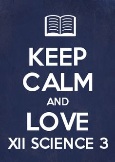 KEEP CALM AND LOVE XII SCIENCE 3