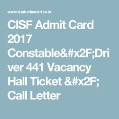 CISF Admit Card 2017 Constable/Driver 441 Vacancy Hall Ticket / Call Letter