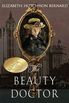The Beauty Doctor by Elizabeth Hutchison Bernard