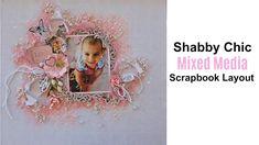 Shabby Chic-Mixed Media Scrapbook Layout