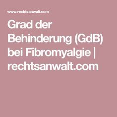 Grad der Behinderung (GdB) bei Fibromyalgie | rechtsanwalt.com Types Of Arthritis, Personal Injury Lawyer, Multiple Sclerosis, Disability, Fibromyalgia, Healthy Tips, Get Started, Anti Aging, Health Care