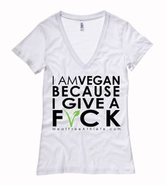 I Am Vegan Because I Give A F*CK - Deep V Neck Ladies Tee