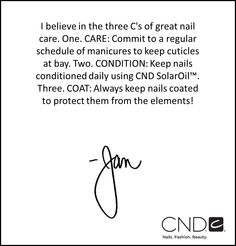 CND Co-Founder Jan Arnold's essential tips for great nail care include the three C's- care, condition, and coat!