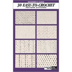 Leisure Arts - Beginner's Guide 30 Easy-To-Crochet Pattern Stitches, $3.50 (http://www.leisurearts.com/products/beginners-guide-30-easy-to-crochet-pattern-stitches.html)
