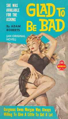 Glad To Be Bad // pulp art adult romance erotic vintage cover