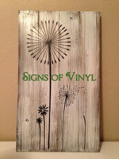 Dandelions Handmade Planked Vinyl Wall Expression Sign from #signsofvinyl.  #dandelions