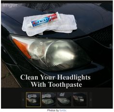 Clean Your Headlights With A Rub Of Toothpaste (photos & tips)