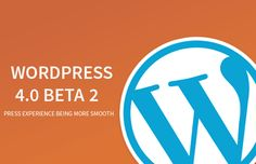 WordPress 4.0 Beta 2 Now Available For Download & Testing | PerceptionIT