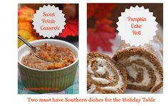 Two Must Have Southern Dishes For The Holidays:: Sweet Potato Casserole and Pumpkin Cake Roll