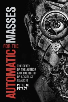 Automatic for the Masses: The Death of the Author and the Birth of Socialist Realism