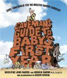 Guest: David Port, author of Caveman's Guide to Baby's First Year.  Topic: Early fatherhood for the modern hunter-gatherer.  Issues: Food, diet, nutrition, shelter, safety, clothing, health and wellness, communication, socialization, stimulation, and maintaining the couple's relationship.