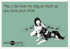 Just deal with it. Theyre called fur-babies for a reason :) So very true for me! I Love Dogs, Puppy Love, Pugs, Dogs And Puppies, Doggies, Baby Dogs, Dog Quotes, E Cards, Dog Mom